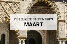 De leukste stedentrips in maart | Mooistestedentrips.nl