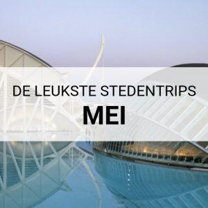 De leukste stedentrips in mei, stedentrips in de meivakantie | Mooistestedentrips.nl