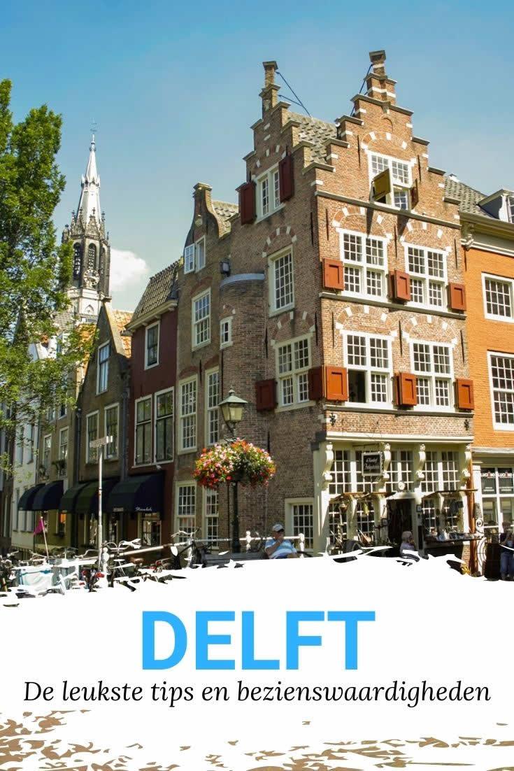 Wat te doen in Delft? Bekijk de leukste tips voor een dagje of weekendje Delft | Mooistestedentrips.nl