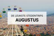 De leukste stedentrips augustus | Mooistestedentrips.nl