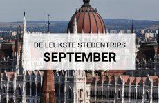 De leukste stedentrips in september, september stedentrips | Mooistestedentrips.nl