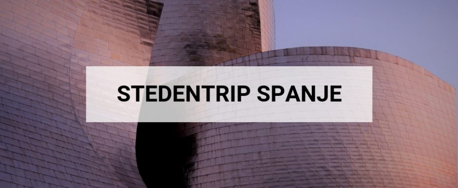 Stedentrip Spanje: alle tips voor een perfecte stedentrip Spanje | Mooistestedentrips.nl