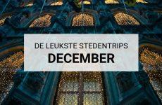 De leukste stedentrips december | Mooistestedentrips.nl