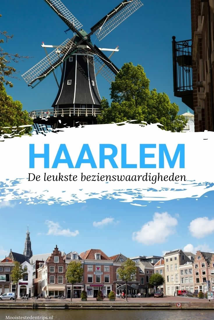 Wat te doen in Haarlem? 13 leuke bezienswaardigheden Haarlem | Mooistestedentrips.nl