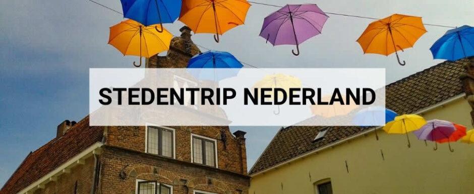 Stedentrips Nederland | Maak een leuke stedentrip Nederland | Mini-break in Nederland