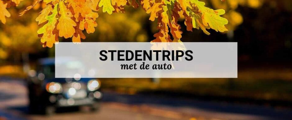 Stedentrip met de auto   De leukste stedentrips met de auto   Mooistestedentrips.nl
