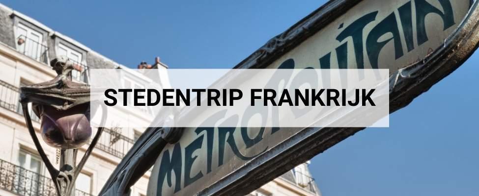 Stedentrip Frankrijk   Ontdek de meest verrassende stedentrips Frankrijk   Mooistestedentrips.nl